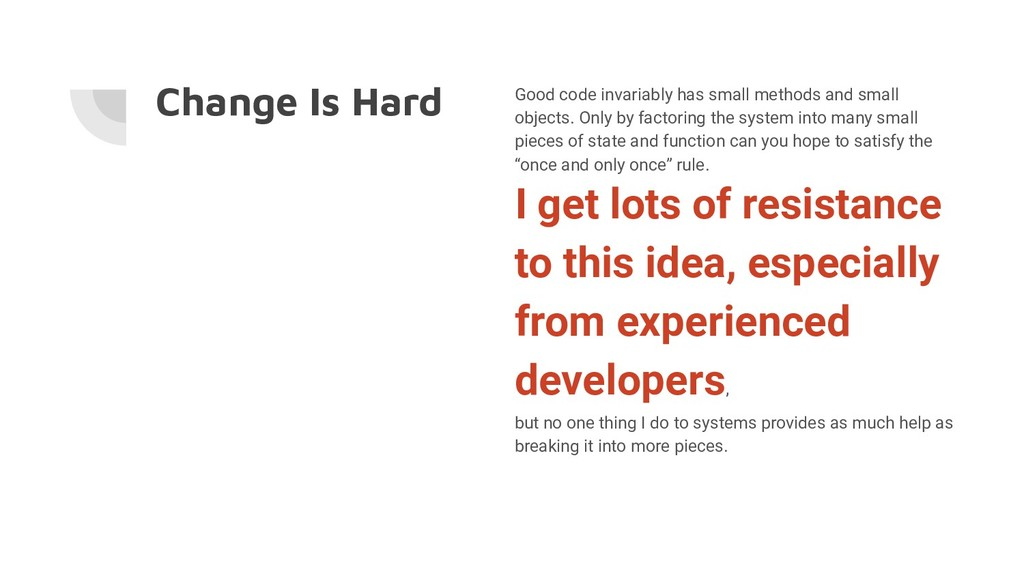Change Is Hard Good code invariably has small m...