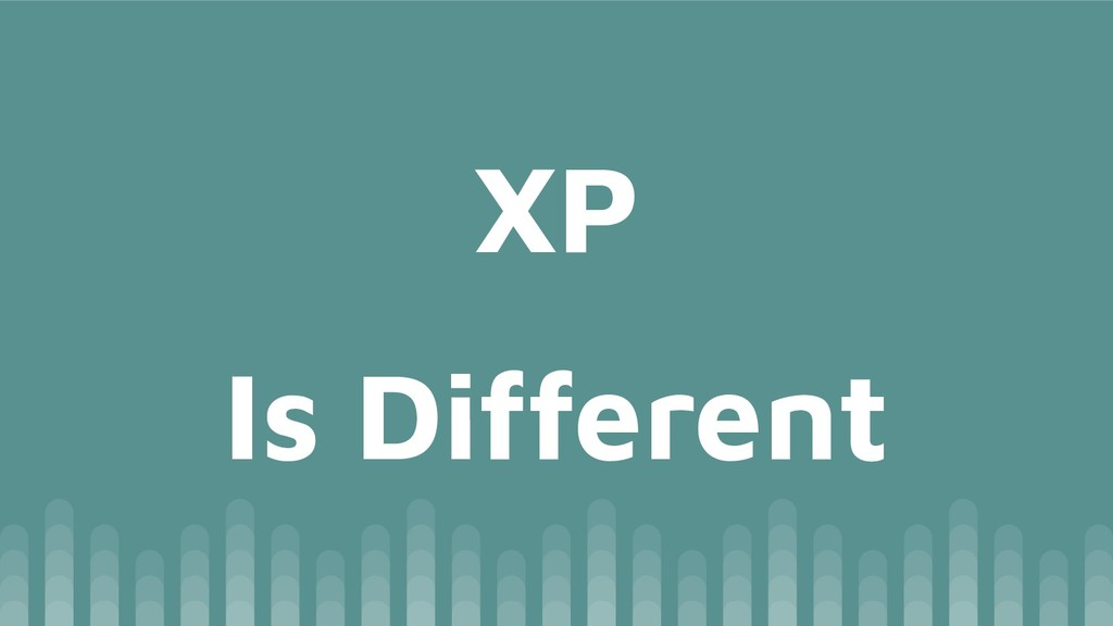 Is Different XP