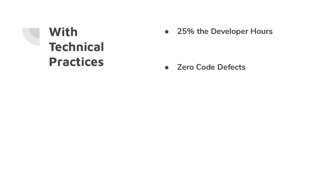 With Technical Practices ● 25% the Developer Ho...