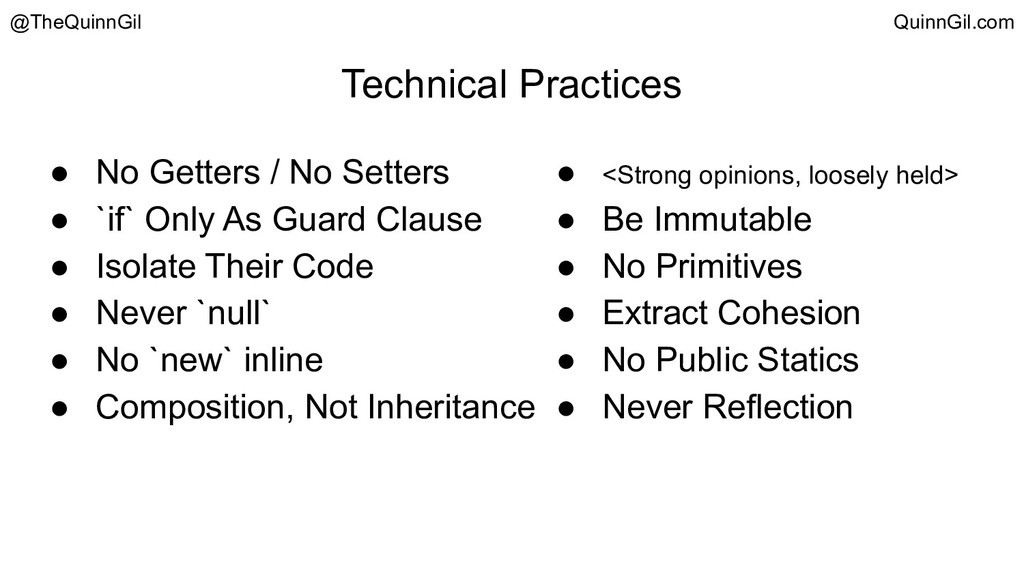 Technical Practices ● No Getters / No Setters ●...