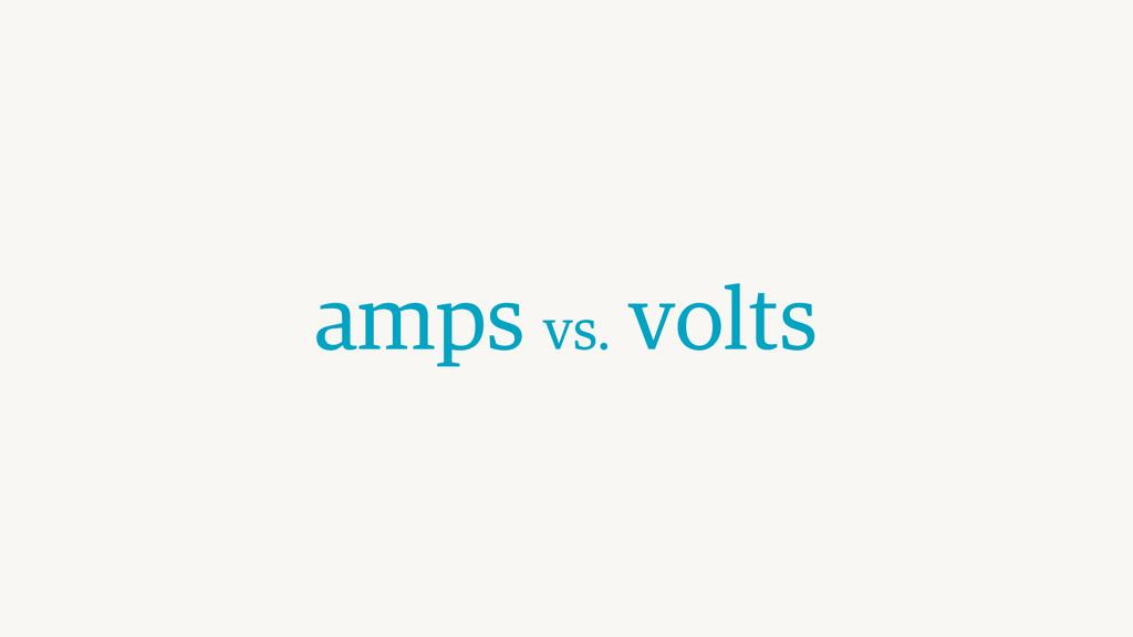 amps vs. volts