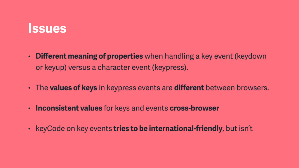 Issues • Different meaning of properties when ha...