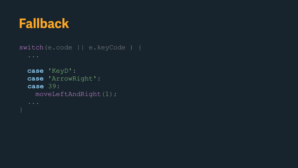 switch(e.code    e.keyCode ) { ... case 'KeyD':...