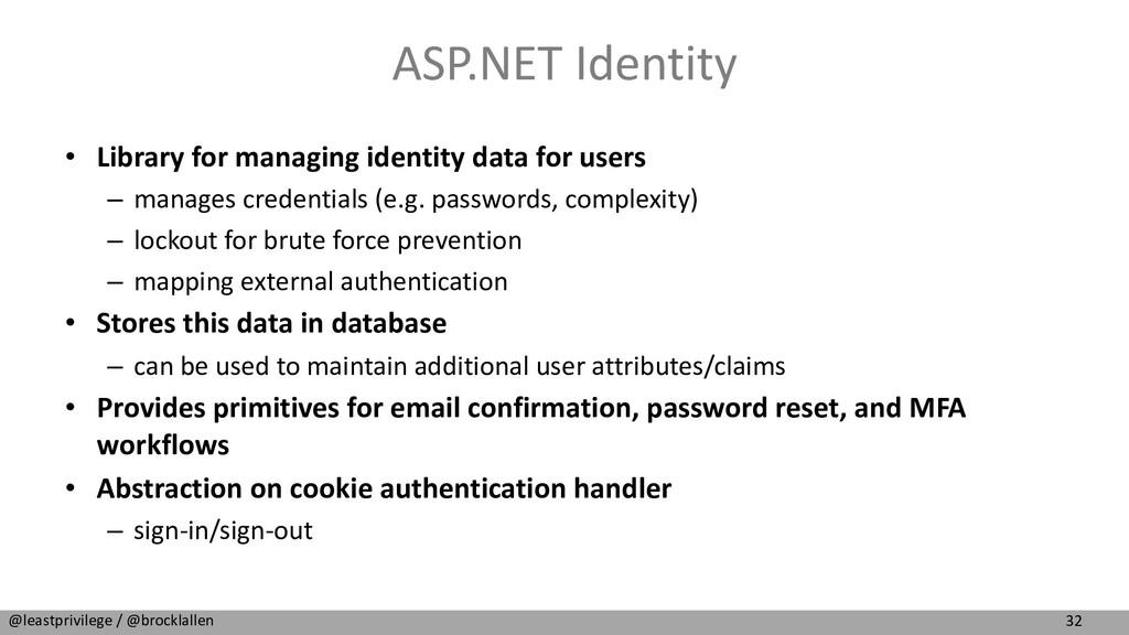 32 @leastprivilege / @brocklallen ASP.NET Ident...