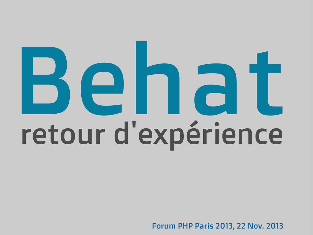 Forum PHP Paris 2013, 22 Nov. 2013 retour d'exp...
