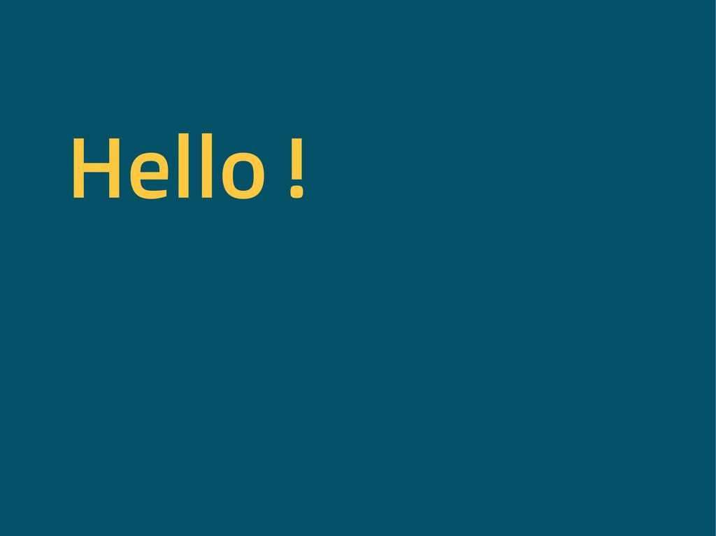 Hello !