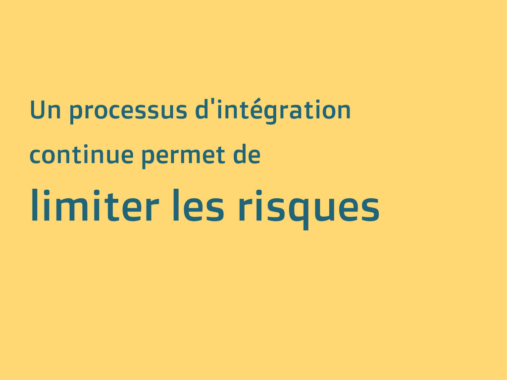 Un processus d'intégration continue permet de l...