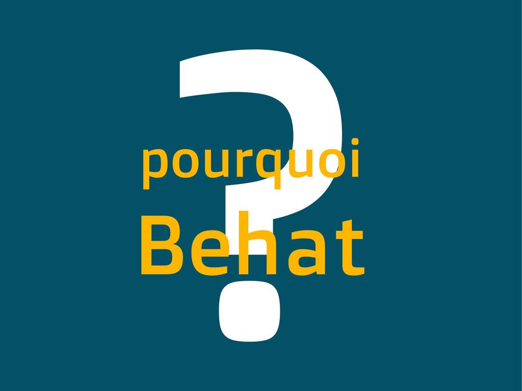 pourquoi Behat