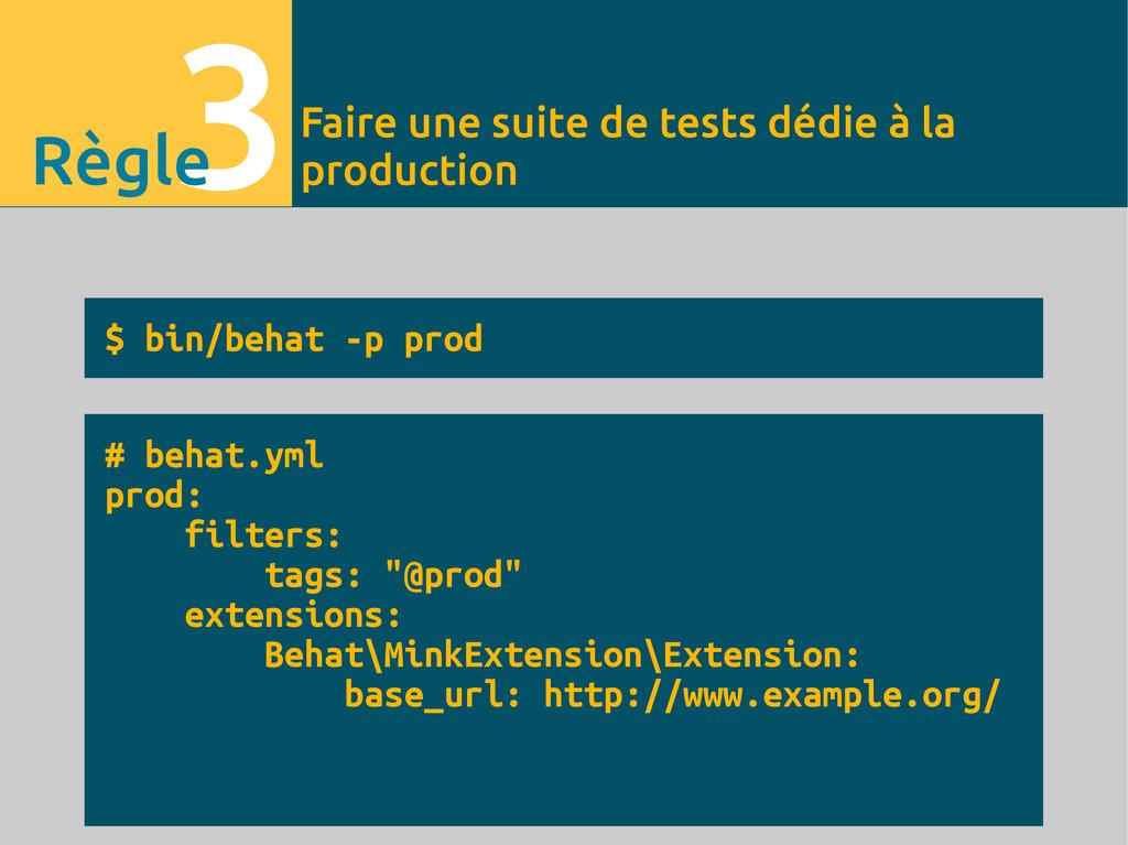 $ bin/behat -p prod # behat.yml prod: filters: ...
