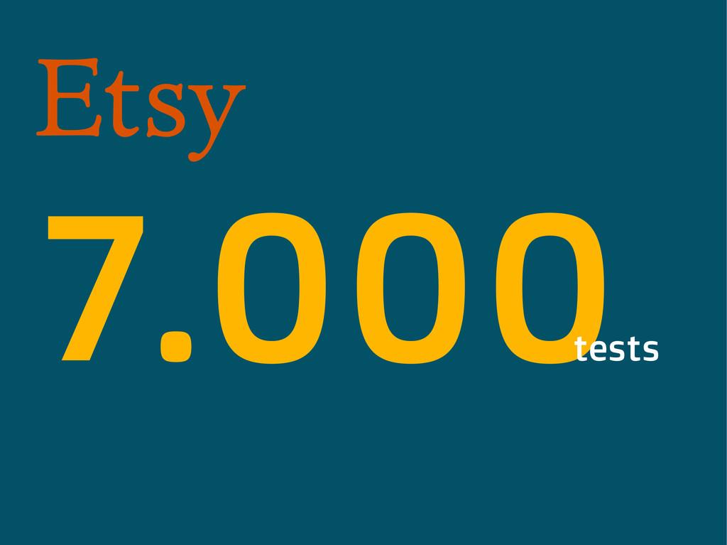 7.000 tests