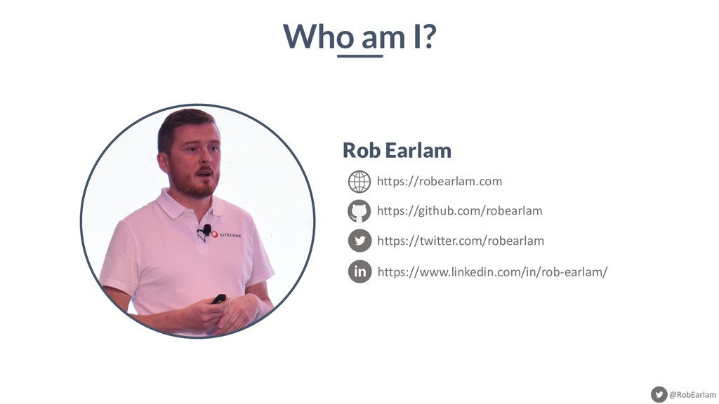 @RobEarlam Rob Earlam Who am I? https://robearl...