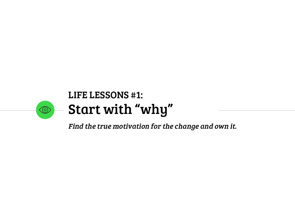 "LIFE LESSONS #1: Start with ""why"" Find the true..."