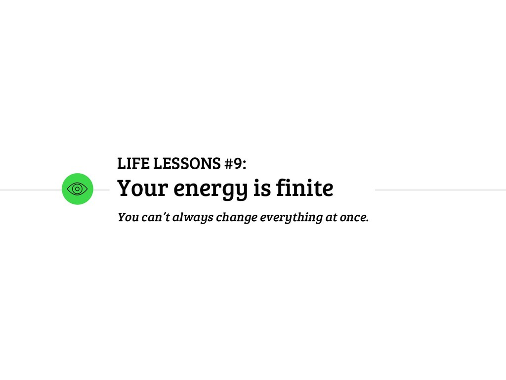 LIFE LESSONS #9: Your energy is finite You can'...