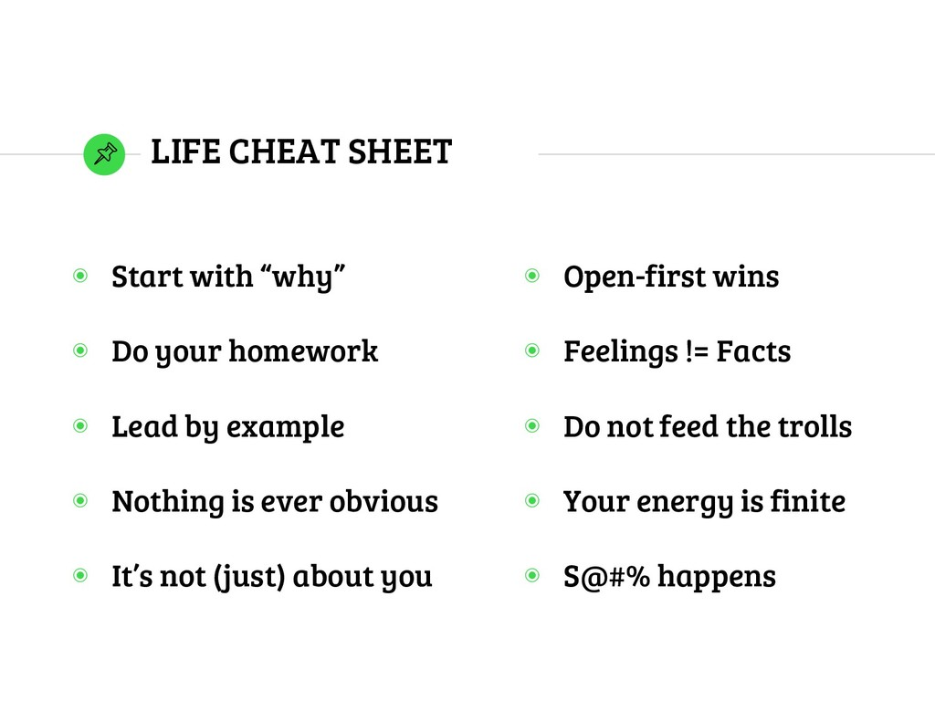 "LIFE CHEAT SHEET ◉ Start with ""why"" ◉ Do your h..."