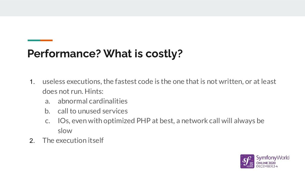 Performance? What is costly? 1. useless executi...