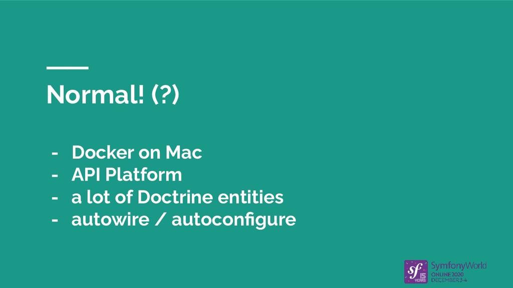 Normal! (?) - Docker on Mac - API Platform - a ...