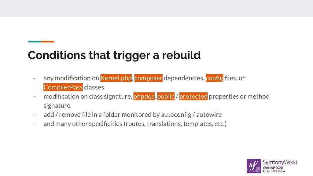 Conditions that trigger a rebuild - any modifica...