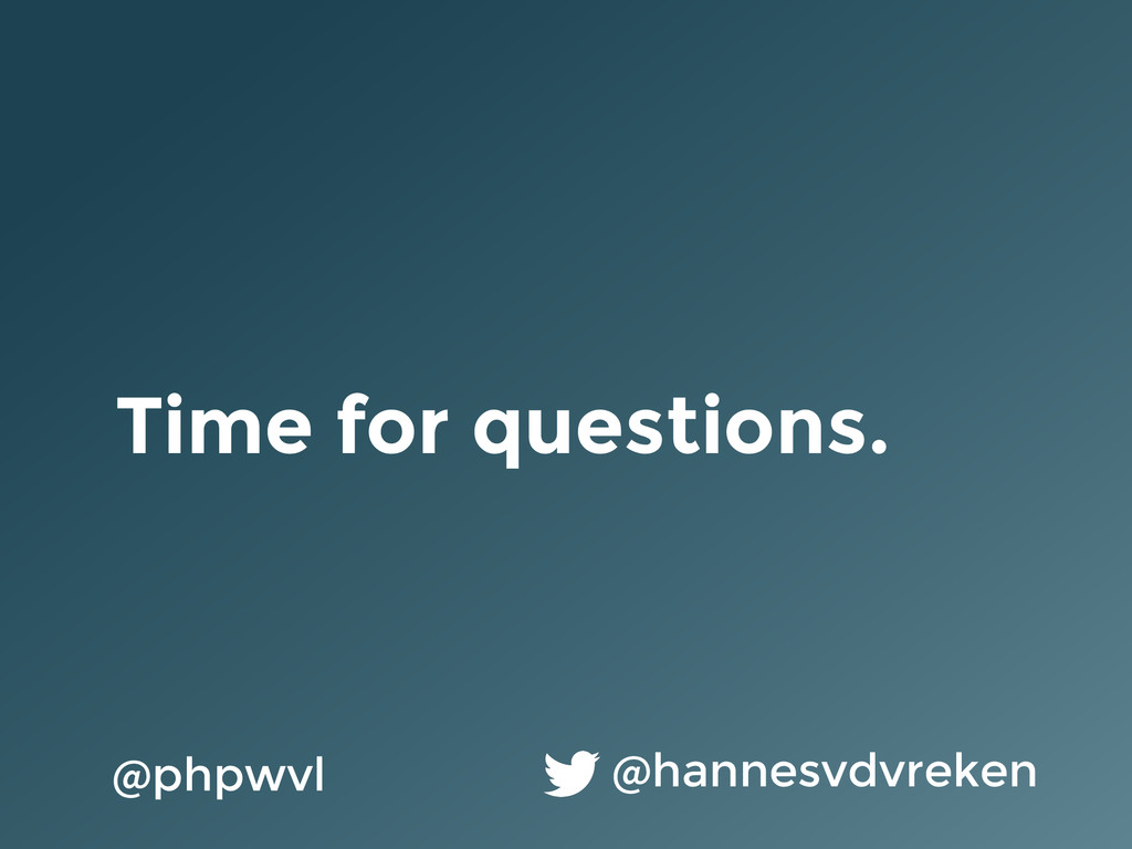 Time for questions. @hannesvdvreken @phpwvl