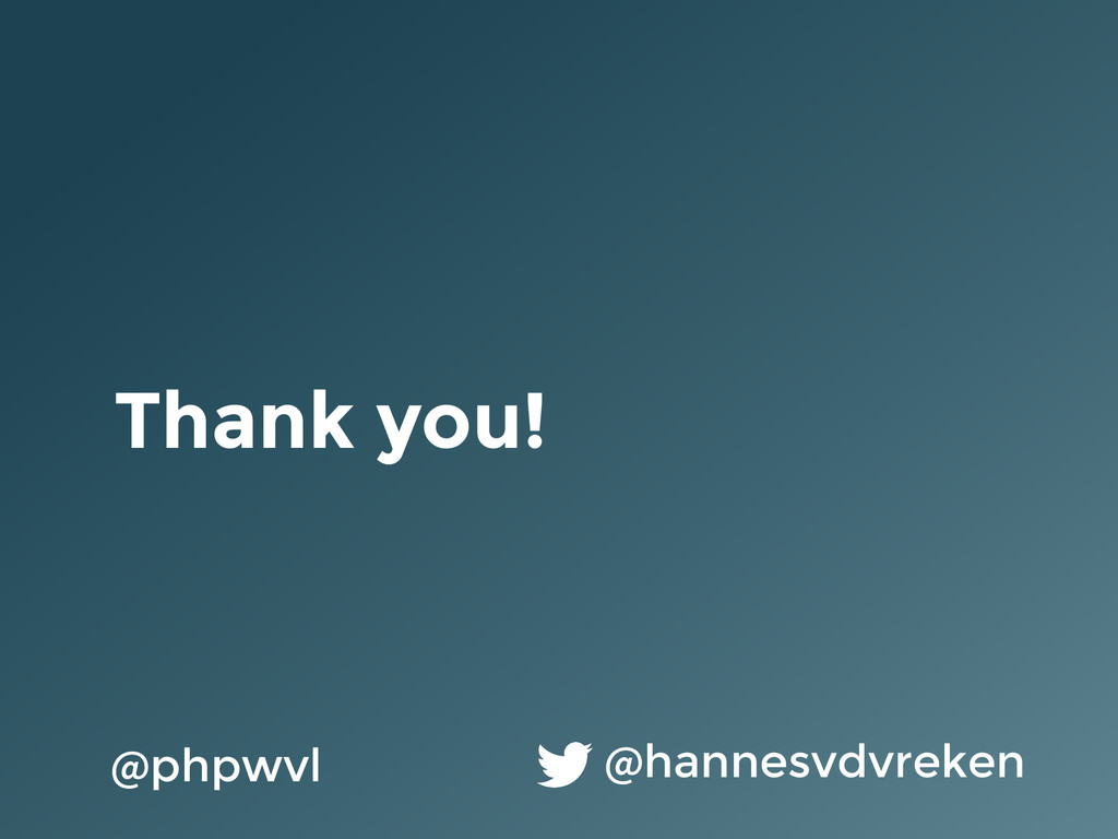 Thank you! @hannesvdvreken @phpwvl