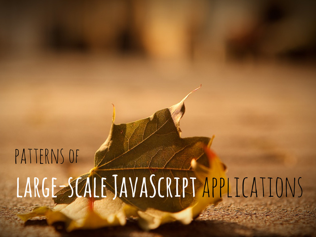 of large-scale JavaScript applications patterns