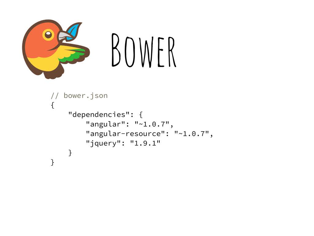 "Bower // bower.json { ""dependencies"": { ""angula..."