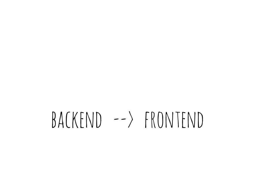 backend --> frontend