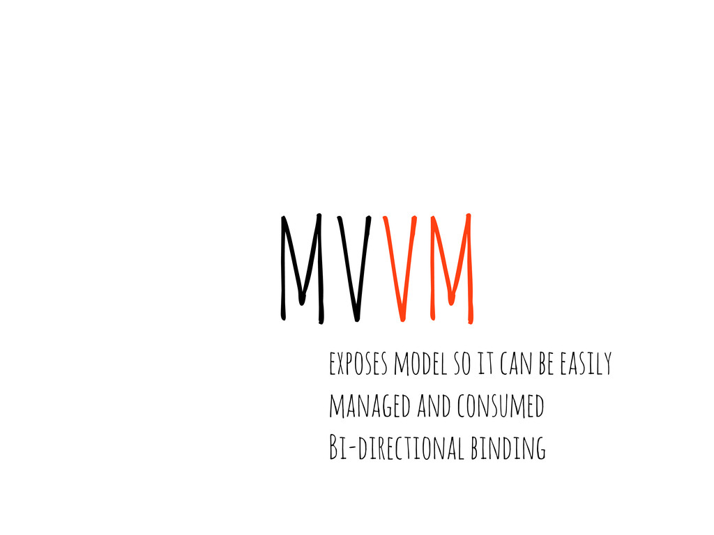 MVVM exposes model so it can be easily managed ...