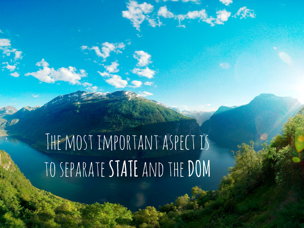 The most important aspect is to separate STATE ...