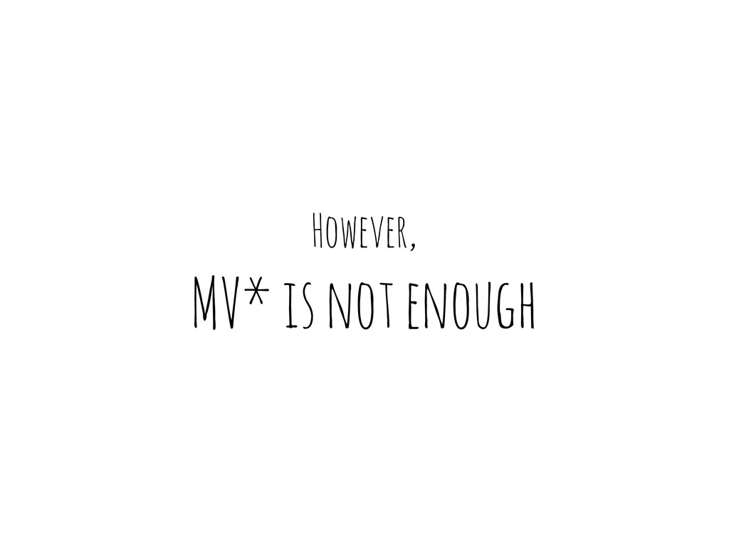 However, MV* is not enough