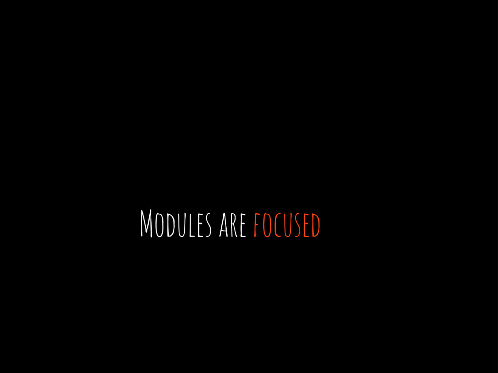 Modules focused are