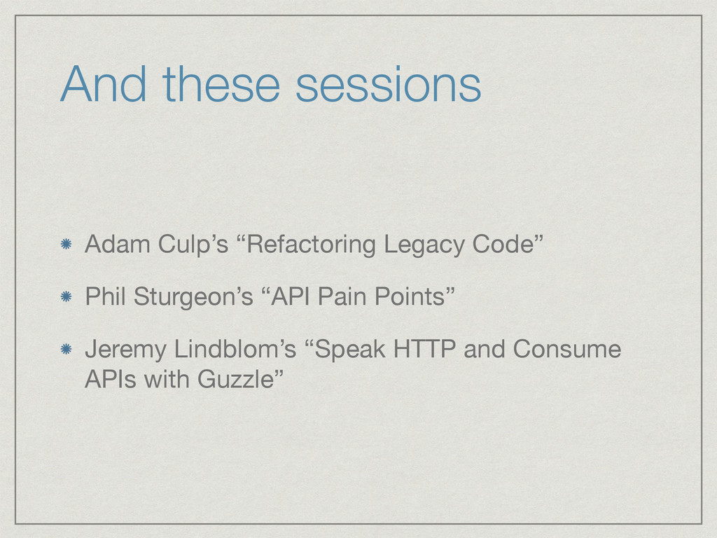 "And these sessions Adam Culp's ""Refactoring Leg..."