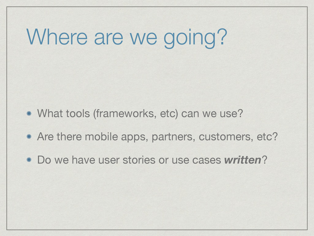 Where are we going? What tools (frameworks, etc...