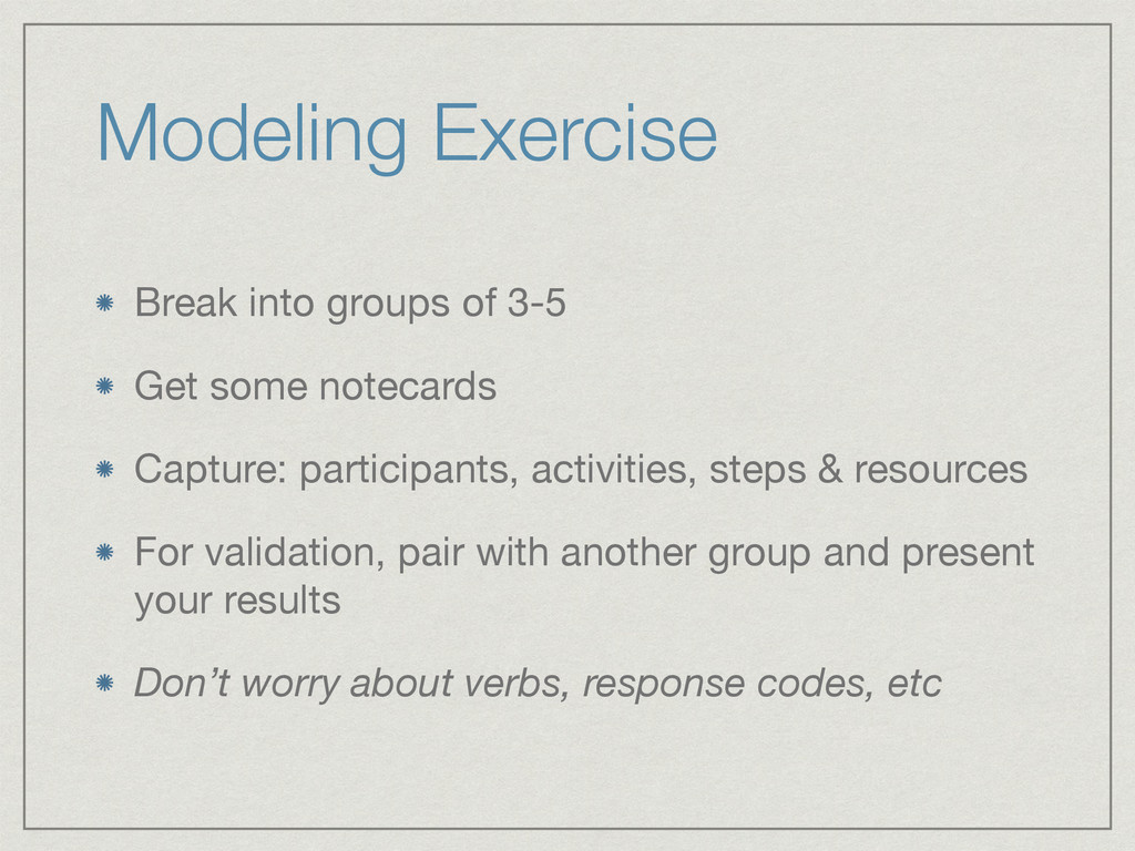 Modeling Exercise Break into groups of 3-5  Get...