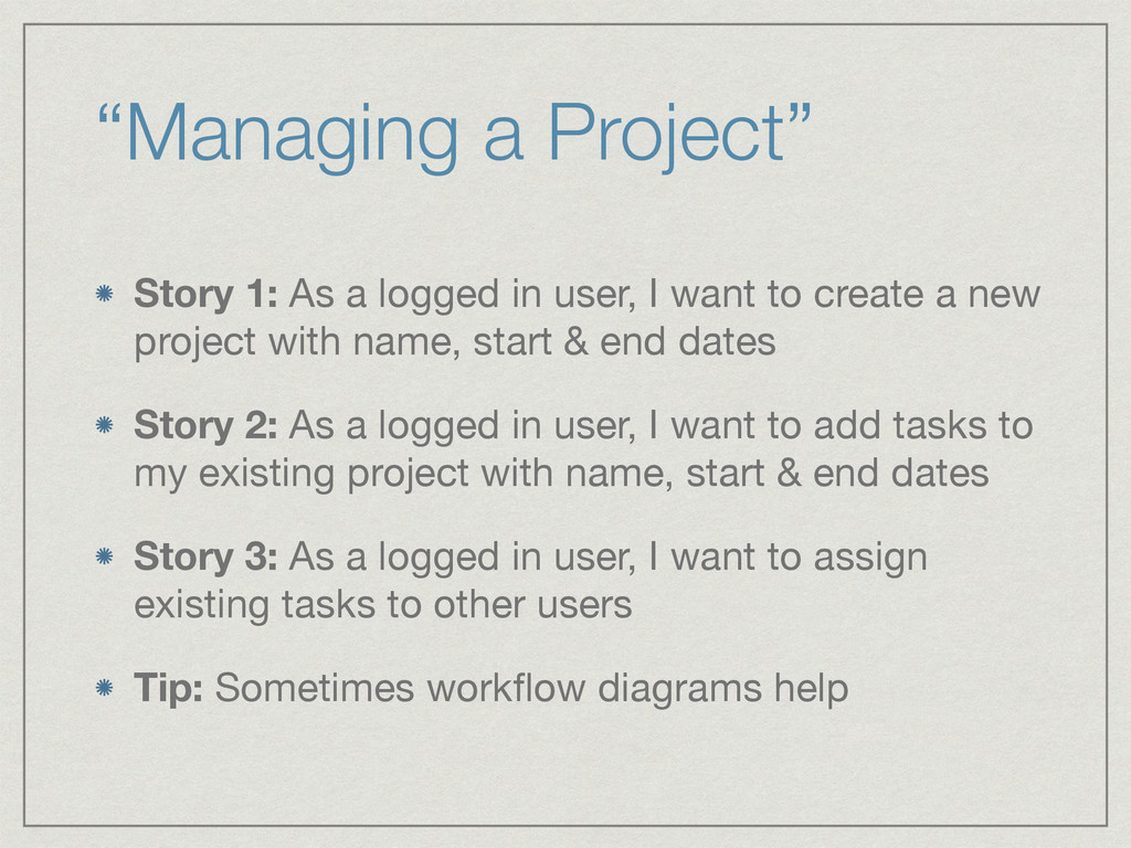"""Managing a Project"" Story 1: As a logged in us..."