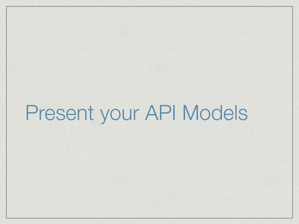 Present your API Models