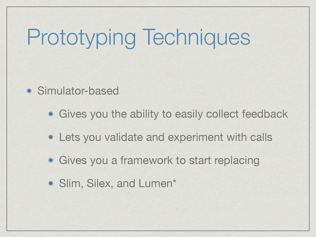 Prototyping Techniques Simulator-based  Gives y...