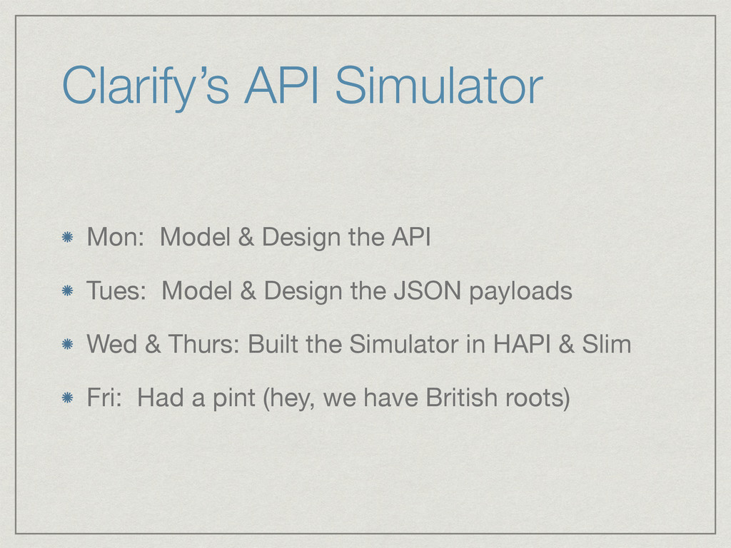 Clarify's API Simulator Mon: Model & Design the...