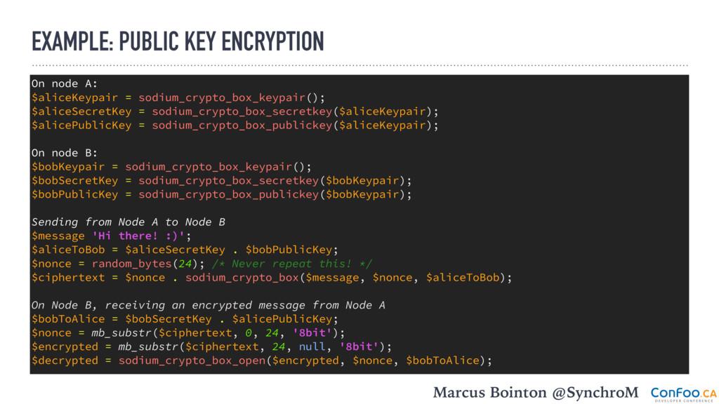 EXAMPLE: PUBLIC KEY ENCRYPTION On node A: $alic...