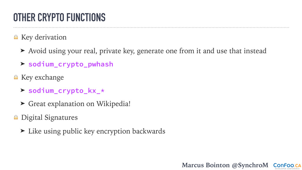 OTHER CRYPTO FUNCTIONS  Key derivation ➤ Avoid ...