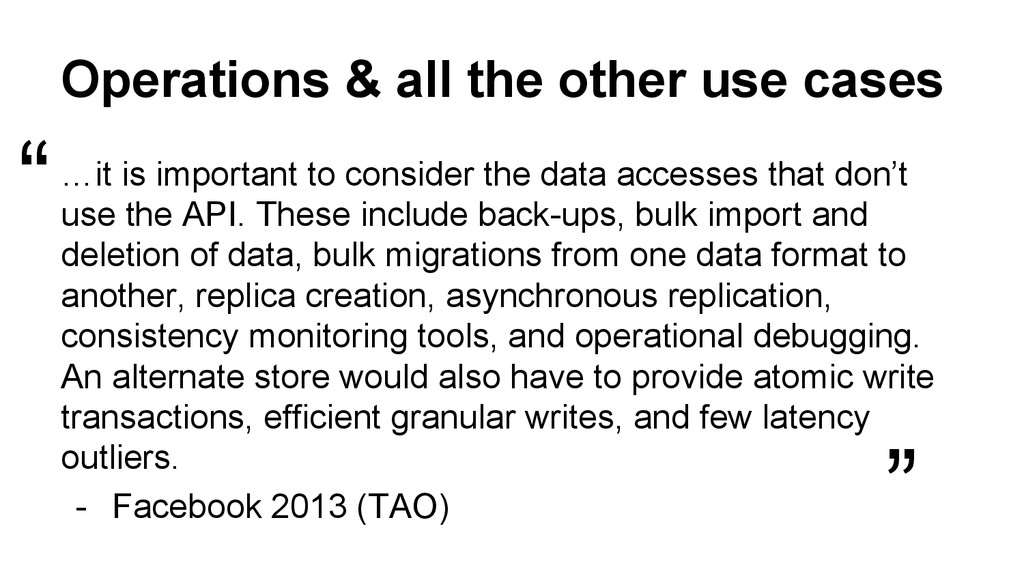 Operations & all the other use cases …it is imp...