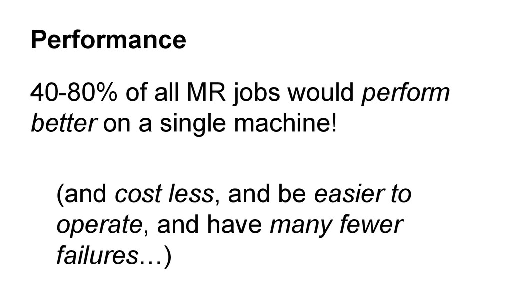 Performance 40-80% of all MR jobs would perform...