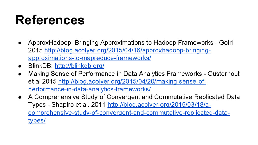 References ● ApproxHadoop: Bringing Approximati...