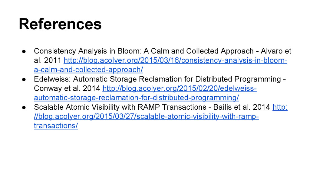 References ● Consistency Analysis in Bloom: A C...