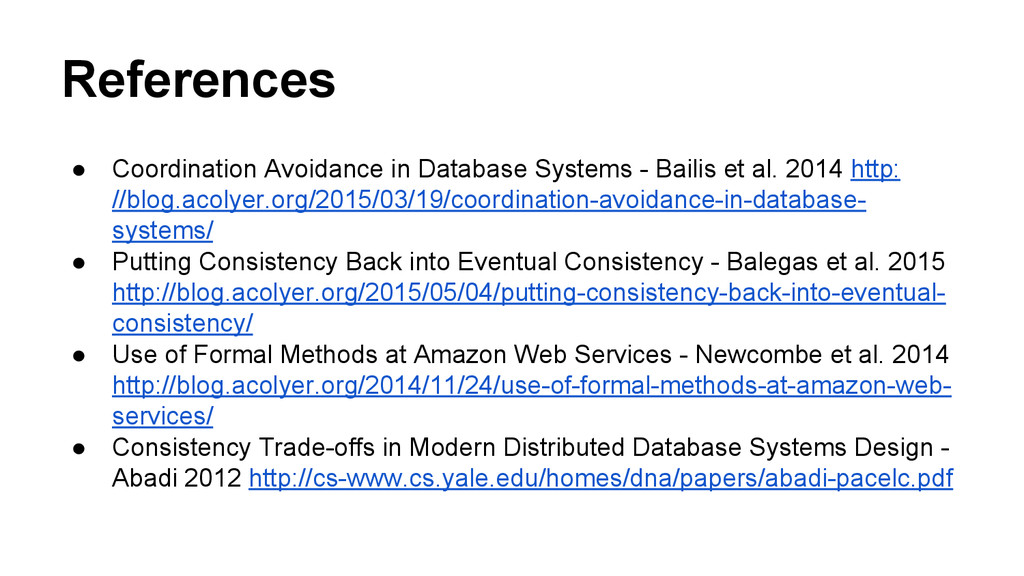 References ● Coordination Avoidance in Database...