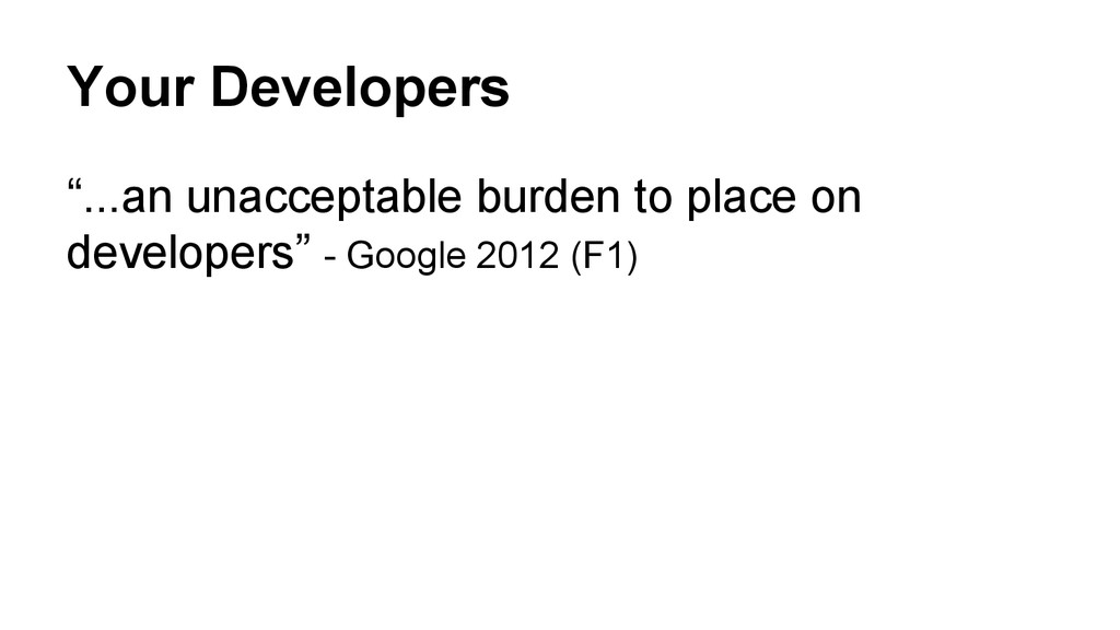 """Your Developers """"...an unacceptable burden to p..."""