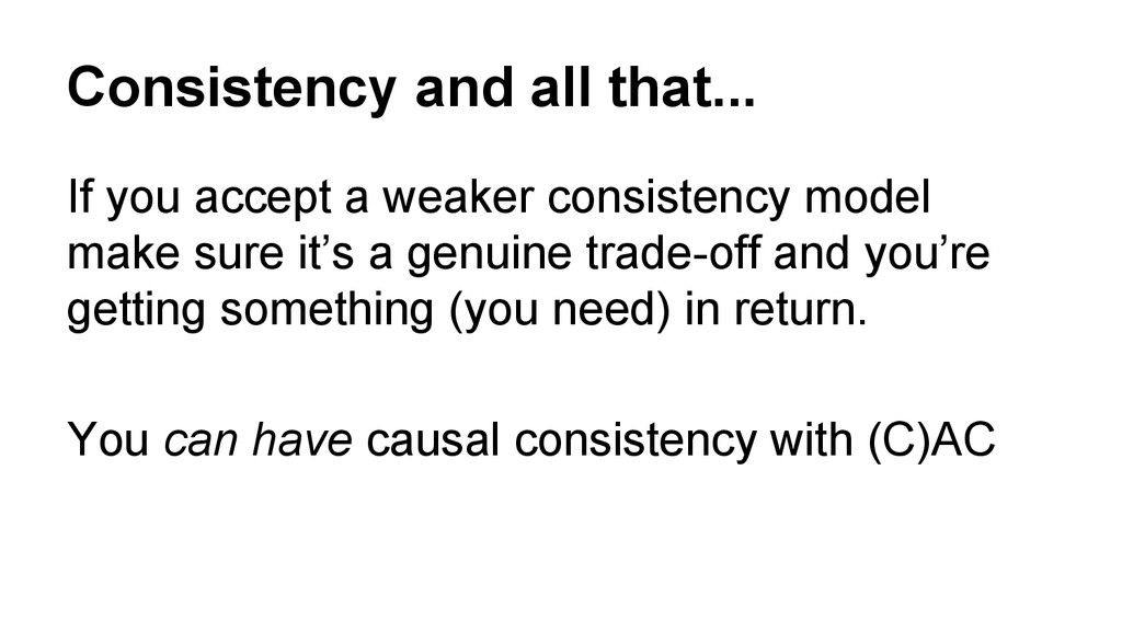 Consistency and all that... If you accept a wea...
