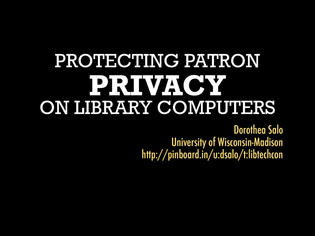 PROTECTING PATRON PRIVACY ON LIBRARY COMPUTERS ...