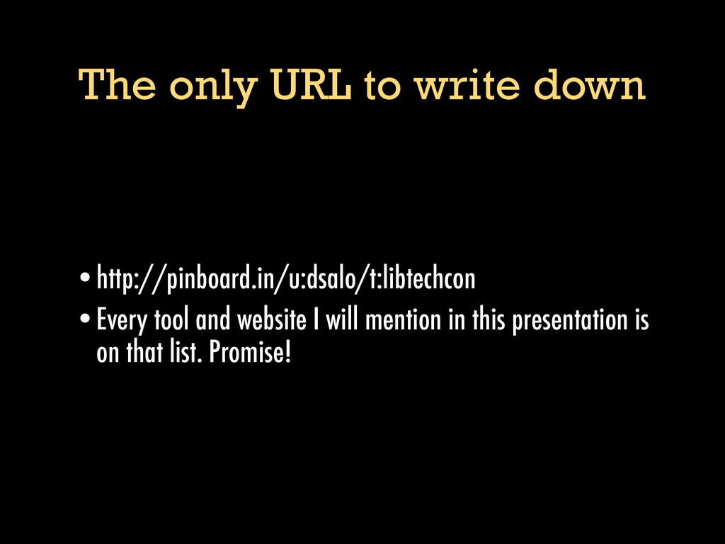 The only URL to write down •http://pinboard.in/...