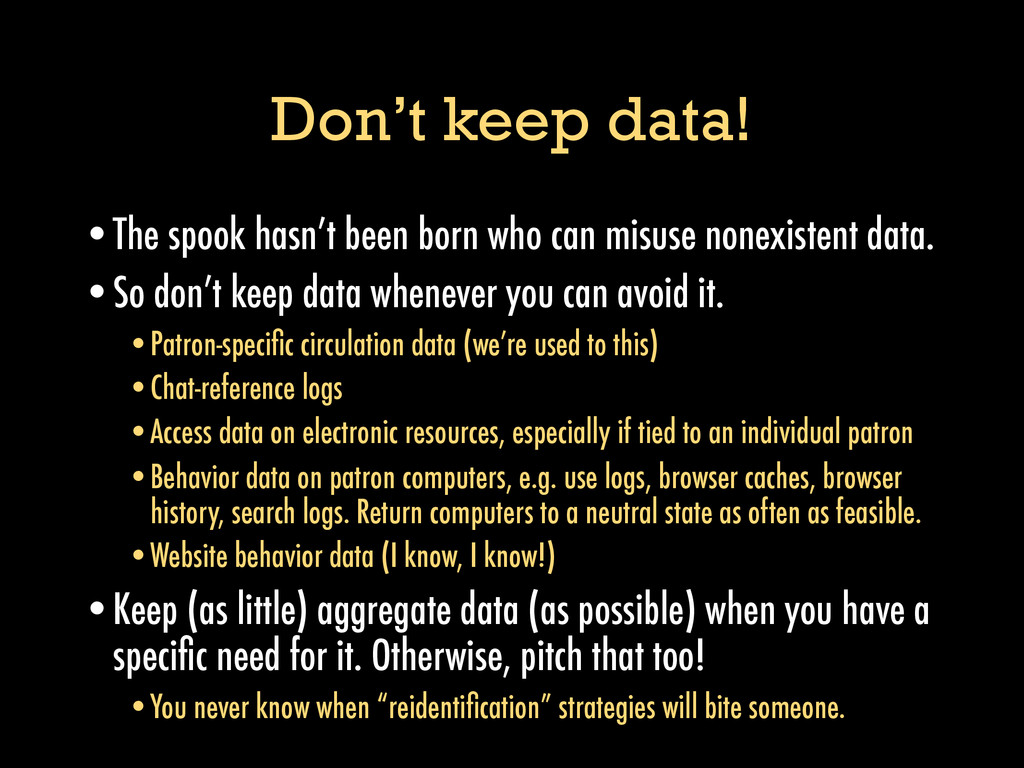 Don't keep data! •The spook hasn't been born wh...