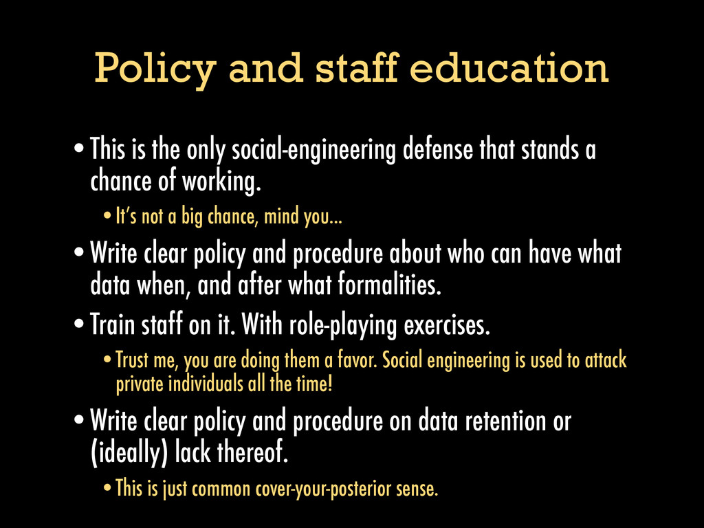 Policy and staff education •This is the only so...